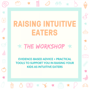 6th OCTOBER: Raising Intuitive Eaters – Workshop for Parents
